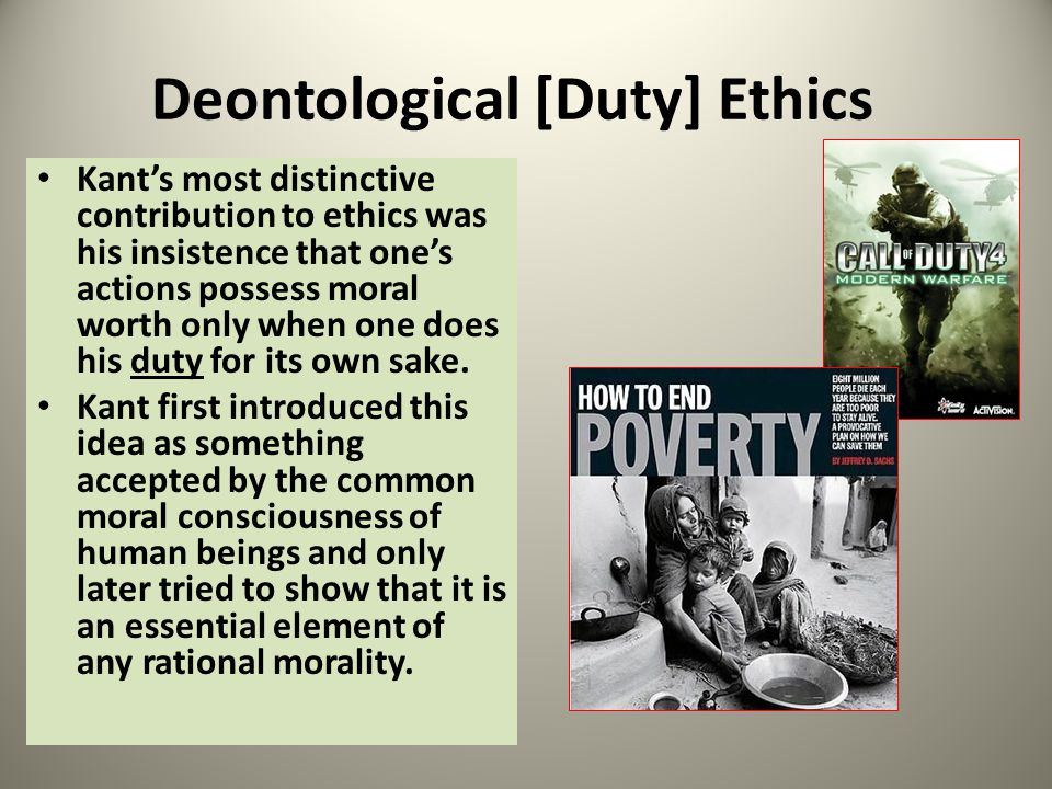 Deontological [Duty] Ethics